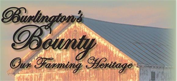 An historical exhibit - Burlington's Bounty: Our Farming Heritage