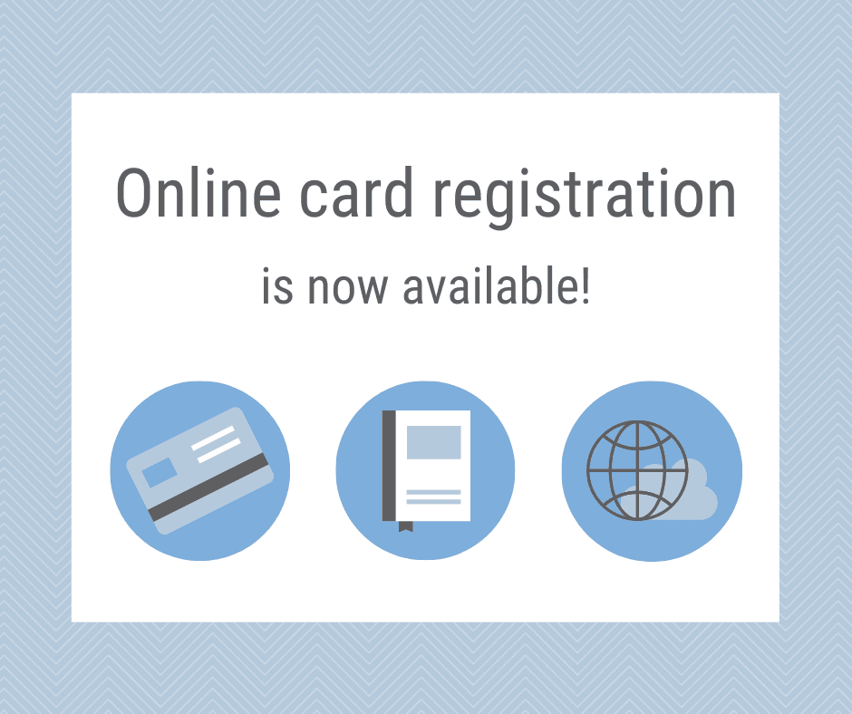Online card registration now available!